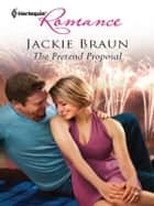 The Pretend Proposal ebook by Jackie Braun