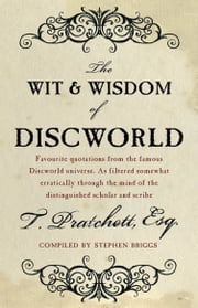 The Wit And Wisdom Of Discworld ebook by Terry Pratchett, Stephen Briggs