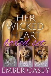 Her Wicked Heart Boxed Set - A Cunningham Family Bundle (Books 3, 3.5, and 4) ebook by Ember Casey