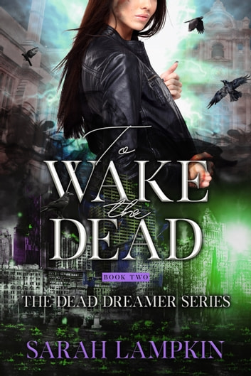 To Wake The Dead ebook by Sarah Lampkin