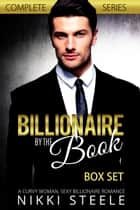 Billionaire by the Book - Box Set - Billionaire by the Book ebook by Nikki Steele