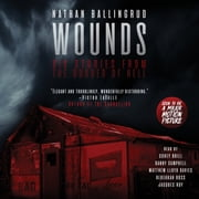 Wounds - Six Stories from the Border of Hell audiobook by Nathan Ballingrud