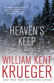 Heaven's Keep - A Novel ebook by William Kent Krueger