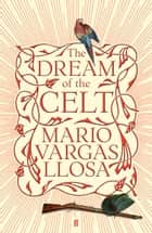 The Dream of the Celt ebook by Mario Vargas Llosa