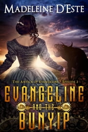 Evangeline and the Bunyip - The Antics of Evangeline, #2 ebook by Madeleine D'Este