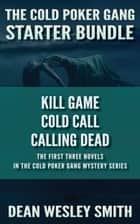 The Cold Poker Gang Starter Bundle ebook by Dean Wesley Smith