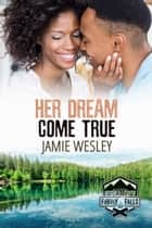 Her Dream Come True ebook by Jamie Wesley