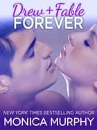 Drew + Fable Forever (Novella) ebook by Monica Murphy