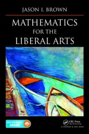 Mathematics for the Liberal Arts ebook by Brown, Jason I.