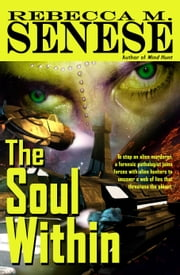The Soul Within: A Science Fiction/Mystery Novel ebook by Rebecca M. Senese