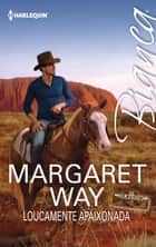 Loucamente apaixonada ebook by Margaret Way