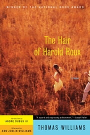 The Hair of Harold Roux - A Novel ebook by Thomas Williams