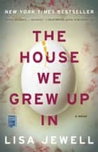 The House We Grew Up In - A Novel ekitaplar by Lisa Jewell