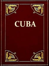 History of Cuba [Illustrated] - Or, Notes of a Traveller in the Tropics ebook by Maturin M. Ballou
