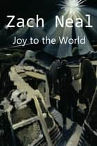 Joy to the World ebook by Zach Neal