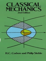 Classical Mechanics - 2nd Edition ebook by H.C. Corben,Philip Stehle