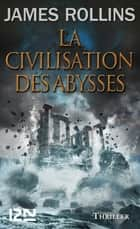 La Civilisation des abysses ebook by James ROLLINS, Leslie BOITELLE-TESSIER