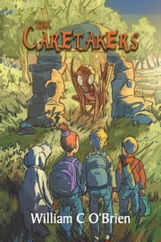 The Caretakers ebook by William C O'Brien