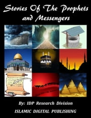 Stories of The Prophets and Messengers ebook by IDP Research Division