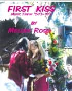 First Kiss - Music Trivia (Pop to Country Rock) ebook by Melody Rose
