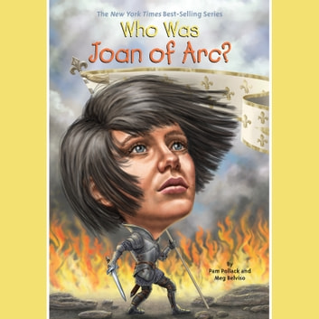 Who Was Joan of Arc? audiobook by Pam Pollack,Meg Belviso,Who HQ