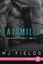 La famille - Une affaire de famille #4.2 eBook by Louise Bayeux, MJ Fields