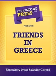 Friends In Greece ebook by Skyler Gerard