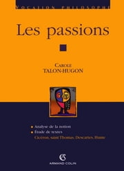 Les passions - Cicéron, saint Thomas, Descartes, Hume ebook by Carole Talon-Hugon