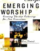 Emerging Worship - Creating Worship Gatherings for New Generations ebook by Dan Kimball, David Crowder and Sally Morgenthaler