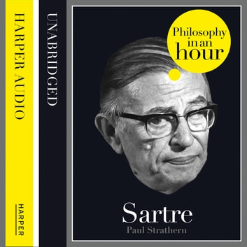 Sartre: Philosophy in an Hour audiobook by Paul Strathern