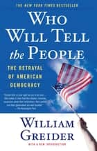 Who Will Tell The People ebook by William Greider