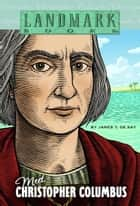 Meet Christopher Columbus ebook by James T. de Kay,John Edens