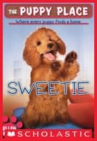 The Puppy Place #18: Sweetie ebook by Ellen Miles