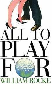 All To Play For ebook by William Rocke