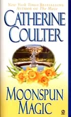 Moonspun Magic ebook by Catherine Coulter