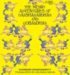 The Merry Adventures of Hardhabardhan & Gobardhan ebook by Shibram Chakraborty, Arunava Sinha