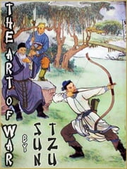 THE ART OF WAR: The Oldest Military Treatise In The World (Illustrated and Free Audiobook Link) ebook by Sunzi
