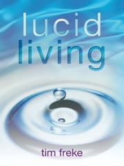 Lucid Living ebook by Timothy Freke