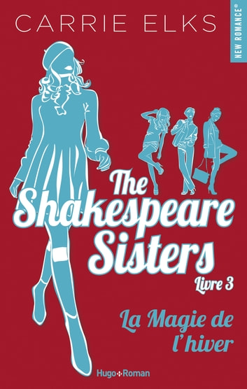 The Shakespeare sisters - tome 3 La magie de l'hiver ebook by Carrie Elks