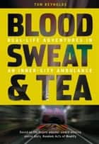 Blood, Sweat and Tea ebook by Ambulance Service
