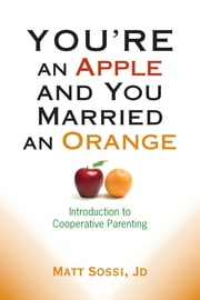 You're an Apple and You Married an Orange ebook by Matthew Edward Sossi