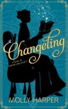 Changeling eBook by Molly Harper