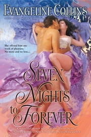 Seven Nights to Forever ebook by Evangeline Collins