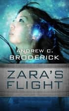 Zara's Flight ebook by Andrew Broderick