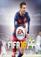 FIFA 16 Game Guides Full ebook by Game Master
