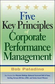 Five Key Principles of Corporate Performance Management ebook by Bob Paladino