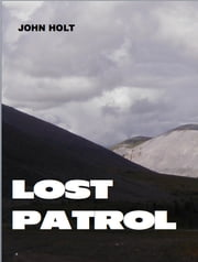The Lost Patrol ebook by John Holt