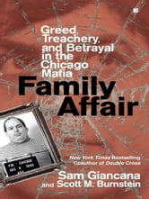 Family Affair - Greed, Treachery, and Betrayal in the Chicago Mafia ebook by Sam Giancana,Scott M. Burnstein