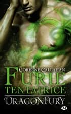 Furie tentatrice - Dragonfury, T3 ebook by Lionel Evrard, Coreene Callahan
