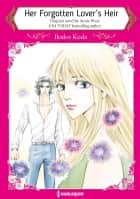 HER FORGOTTEN LOVER'S HEIR - Harlequin Comics ebook by Annie West, Ikuko Koda
